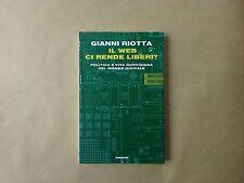 Riotta - Il web ci rende liberi? - Einaudi - Prima edizione 2013