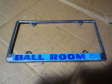 Vintage 70's  BALL ROOM License Plate Frame  Custom Van Hot Rod