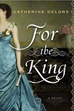 For the King by Catherine Delors L-NW  HC/DJ
