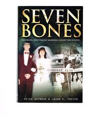 Seven Bones: Two Wives, Two Violent Murders, A Fight for Justice, Peter Seymour