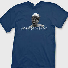 Ain't Nobody Got Time For That! T-shirt Funny You Tube Sweet Brown Tee Shirt