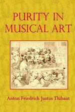 Purity in Musical Art by Anton Thibaut (2013, Paperback)