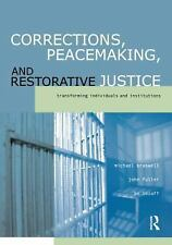 Corrections, Peacemaking, and Restorative Justice: Transforming Indivi-ExLibrary