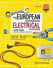 The Hack Mechanic Guide to European Automotive Electrical Systems by Bentley...