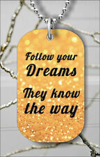 FOLLOW YOUR DREAMS QUOTE DOG TAG NECKLACE PENDANT FREE CHAIN -dsl9Z