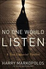 No One Would Listen: A True Financial Thriller Markopolos, Harry Hardcover