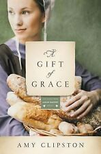 Kauffman Amish Bakery Ser.: A Gift of Grace by Zondervan and Amy Clipston...