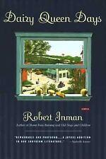 Dairy Queen Days: A Novel, Robert Inman, Very Good Book