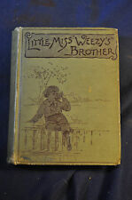 1888 *FIRST EDITION* Little Miss Weezy's Brother