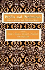Profits and Professions : Essays in Business and Professional Ethics by...