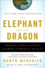 The Elephant and the Dragon: The Rise of India and China and What It Means for A