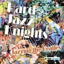 Jazzing the Beatles, Hard Jazz Knights, Excellent