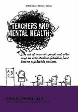Teachers and Mental Health: The art of accurate speech and other ways to help st
