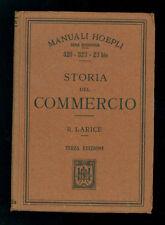 LARICE R. STORIA DEL COMMERCIO MANUALI HOEPLI 1920 ECONOMIA STORIA ECONOMICA