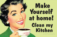 Make Yourself at Home Clean My Kitchen Funny Poster Poster Print, 19x13