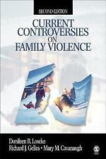 Current Controversies on Family Violence by Loseke, Donileen R., Gelles, Richar