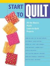 Start to Quilt: All the Basics Plus Learn-to-Quilt Projects-ExLibrary