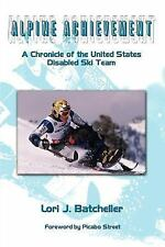 Alpine Achievement: A Chronicle of the United States Disabled Ski Team-ExLibrary