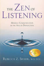 The Zen of Listening: Mindful Communication in the Age of Distraction by...