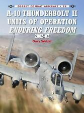 A-10 Thunderbolt II Units of Operation Enduring Freedom 2002-07 Combat Aircraft