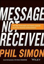 MESSAGE NOT RECEIVED (9781119017035) - PHIL SIMON (HARDCOVER) NEW