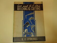 Gas and A.C. Arc Welding & Cutting 1946 Vocational Trade School Textbook