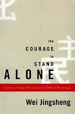 NEW - The Courage to Stand Alone: Letters from Prison and Other Writings