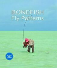 Bonefish Fly Patterns : Tying, Selecting, and Fishing All the Best Bonefish...