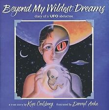 Beyond My Wildest Dreams : Diary of a UFO Abductee by Kim Carlsberg (1995, Paper
