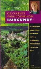Oz Clarke's Wine Companions: Oz Clarke's Wine Companion : Burgundy by Clive...