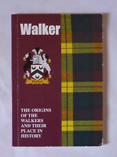 WALKER - THE ORIGIN OF THE WALKERS & THEIR PLACE IN HISTORY BY IAIN GRAY - VGC