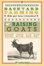Backyard Farming: Raising Goats for Dairy and Meat~Care~Housing~Breeding~NEW