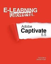 E-Learning Uncovered: Adobe Captivate 5.5 by Elkins, Diane, Pinder, Desiree