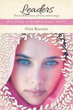 Leaders: Lessons from Women of Vision and Courage (Her Name Is Woman) by Karsse