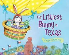 The Littlest Bunny in Texas: An Easter Adventure by Jacobs, Lily