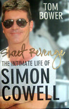 Simon Cowell (X Factor):Sweet Revenge,The Intimate Life Of,By:Tom Bower Hardback