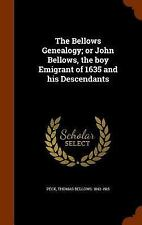The Bellows Genealogy; or John Bellows, the Boy Emigrant of 1635 and His...