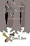 The Scepter and the Blood-Stained Sword : Heart of a Hero by Charles L....