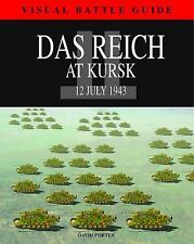Das Reich Division at Kursk: 12 July 1943 (Visual Battle Guide), Porter, David,