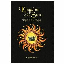 Kingdom of the Sun : Rise of a King by A. Gildersleeve (2012, Hardcover)