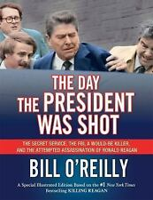 The Day the President Was Shot: The Secret Service, the FBI, a Would-Be Killer,