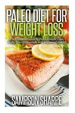 Paleo Diet for Weight Loss - Your Guide to Motivation, Paleo Recipes, and...