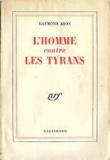 RARE EO SP RAYMOND ARON + DÉDICACE À JEAN POUILLON : L'HOMME CONTRE LES TYRANS