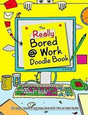 Doodle Book: Really Bored at Work by Rose Adders (Paperback, 2009)