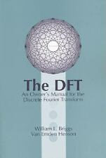 The DFT: An Owners' Manual for the Discrete Fourier Transform, Henson, Van Emden