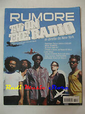 Rivista RUMORE 171/2006 TV On The Radio Place Of  Skull  Magic Numbers  NO cd**