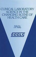 Clinical Laboratory Science in the Changing Scene of Health Care :...