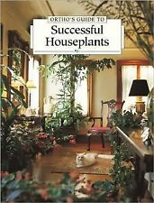 Ortho's Guide to Successful Houseplants, Ortho Books, Very Good Book