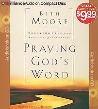 Praying God's Word : Breaking Free from Spiritual Strongholds by Beth Moore...