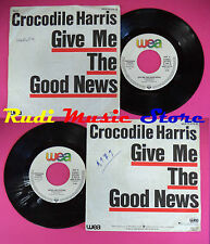 LP 45 7'' CROCODILE HARRIS Give me the good news Night-life letters no cd mc dvd